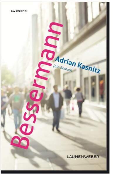 Adrian Kasnitz, Bessermann | Foto: Verlagswebseite