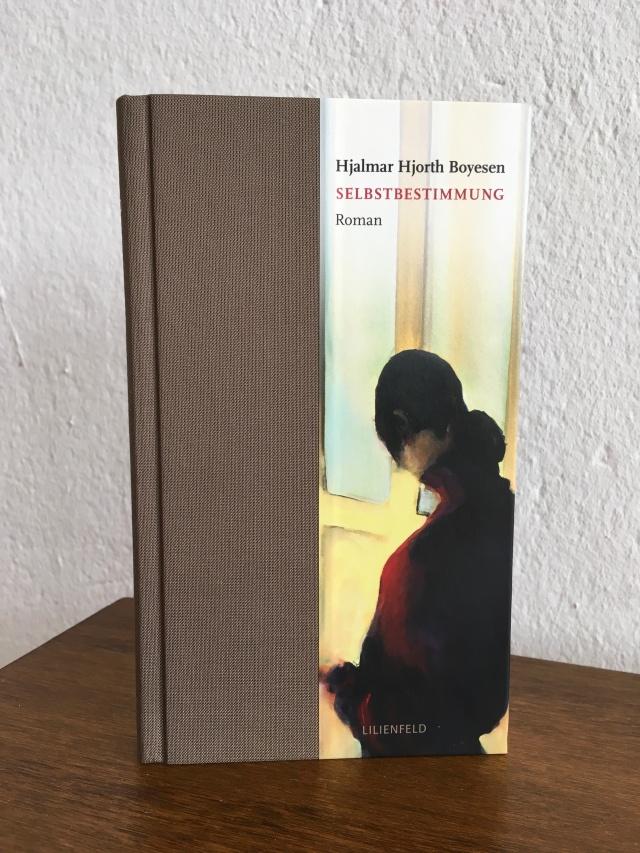 H.H. Boyesen, Selbstbestimmung | Foto: nw2018 #Roman #Buchbesprechung