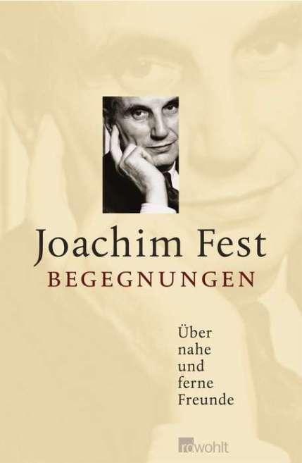 Joachim Fest, Begegnungen | Verlagswebseite