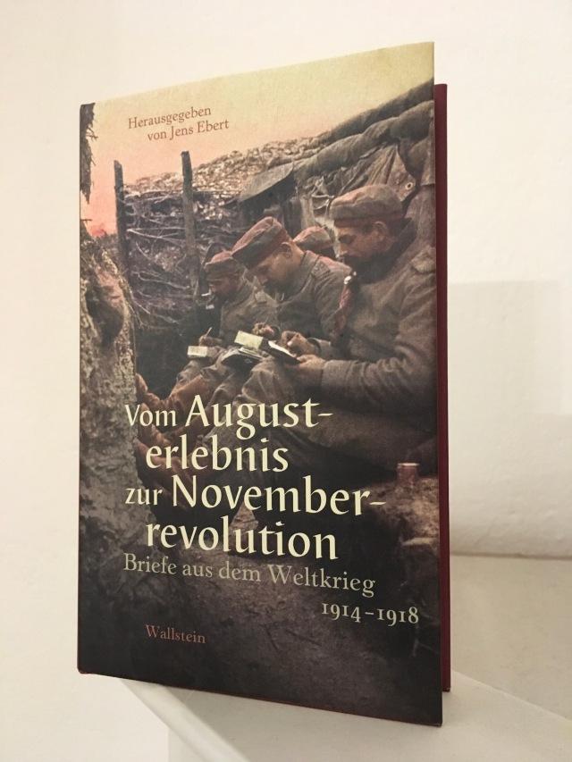 Ebert (Hrsg.), Vom Augusterlebnis zur Novemberrevolution. Briefe aus dem Weltkrieg 1914-1918 | Foto: nw2018