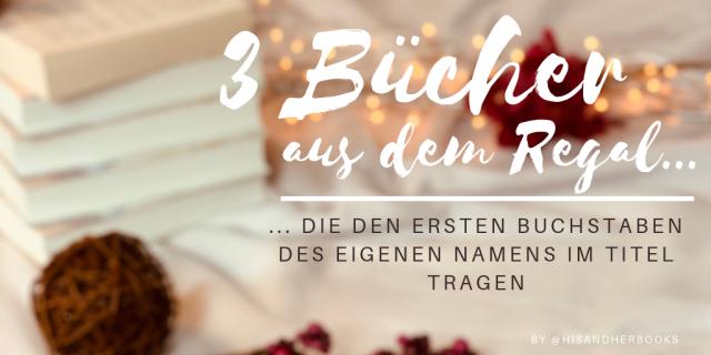 #3Bücher aus dem Regal | hisandherbooks.de