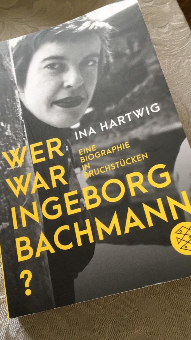 Ina Hartwig, Wer war Ingeborg Bachmann?